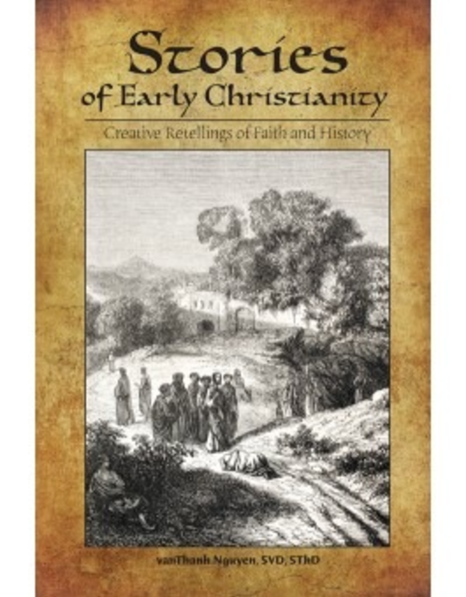 Liguori Stories of Early Christianity:  Creative Retellings of Faith and History, by vanThanh Nguyen (paperback)