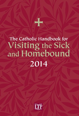 Liturgical Training Press The Catholic Handbook for Visiting the Sick and Homebound 2014