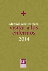 Liturgical Training Press Manual catÌ_lico para visitar a los enfermos 2014