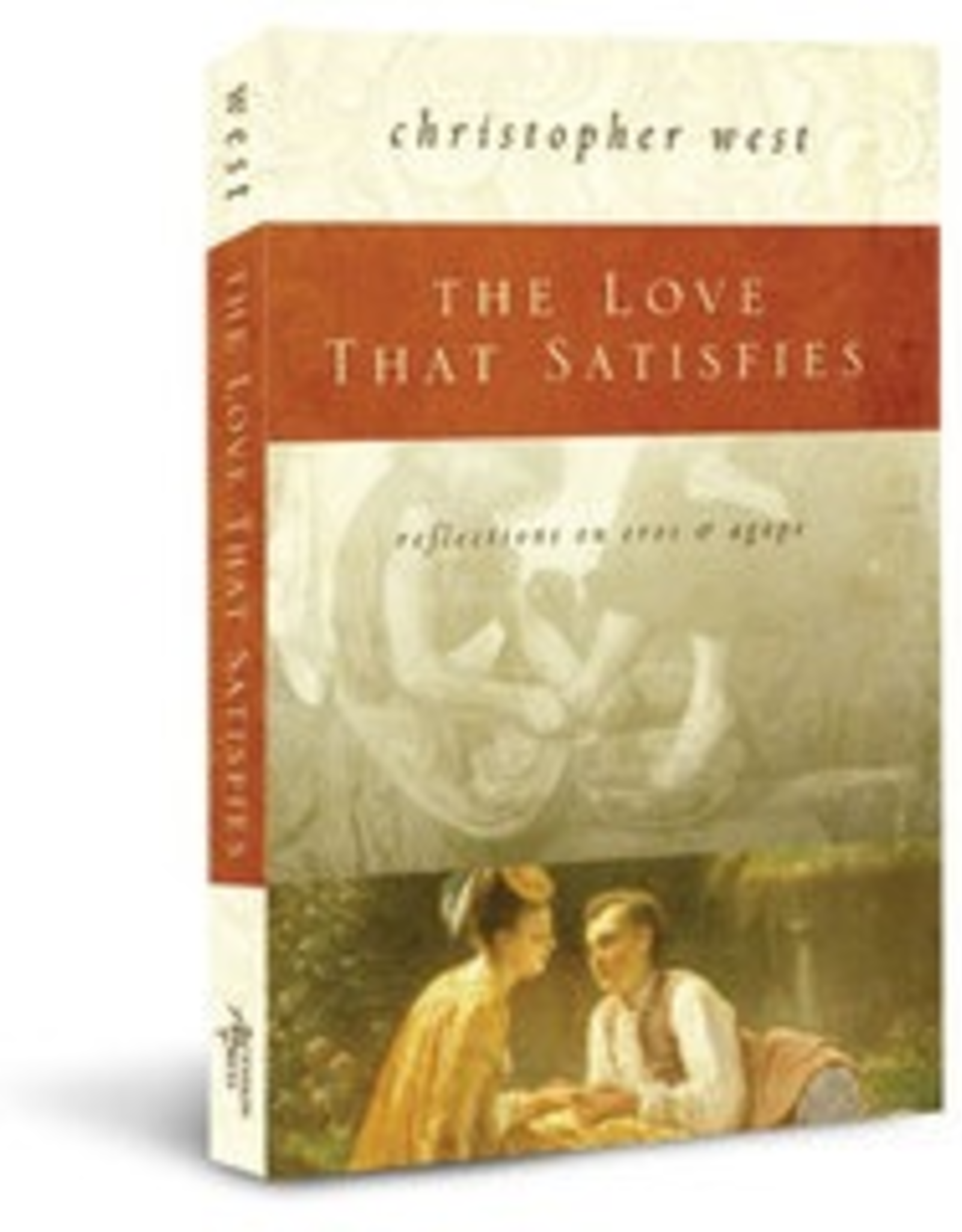 Ascension Press The Love that Satisfies, by Christopher West (paperback)