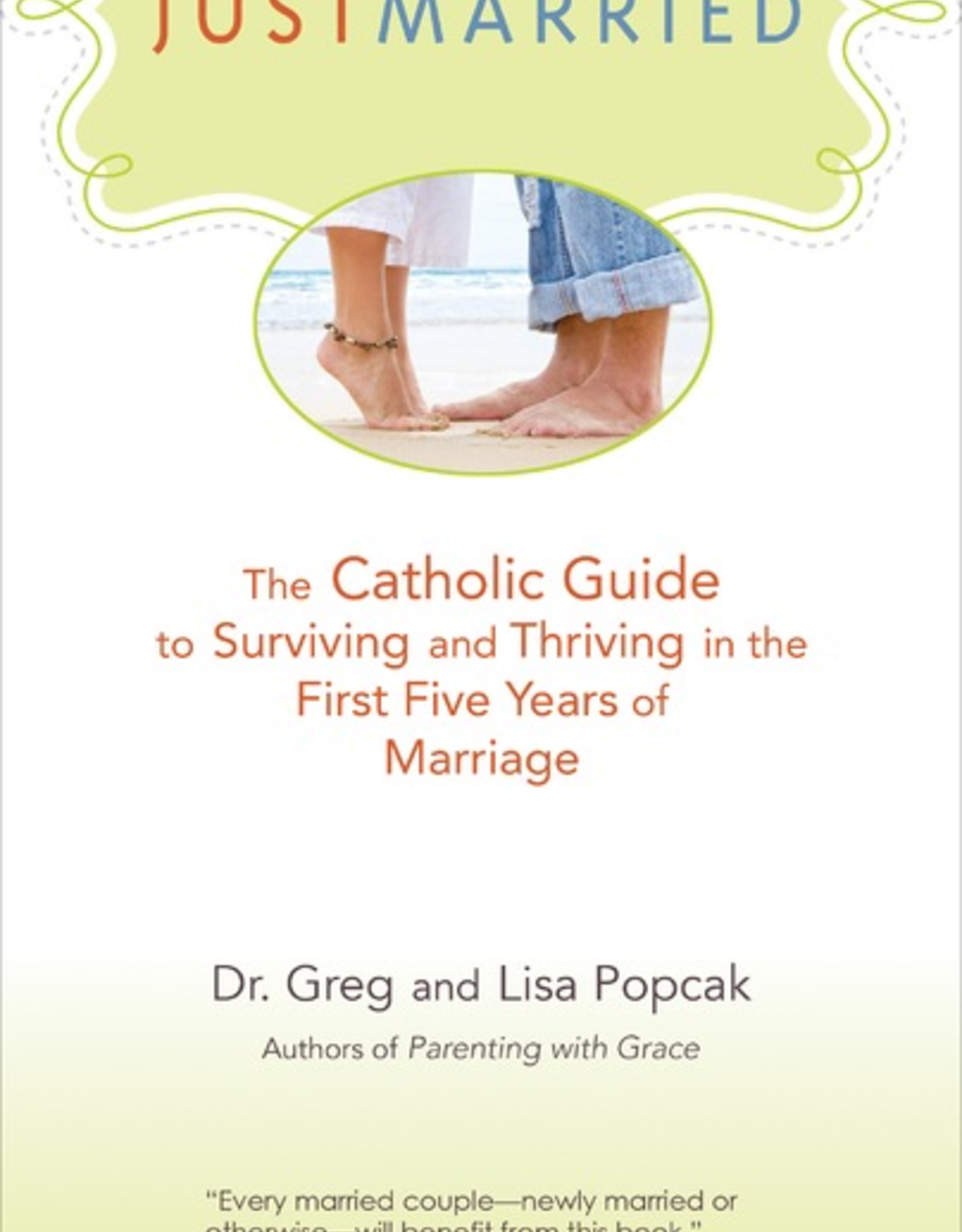 Ave Maria Press Just Married:  The Catholic Guide to Surviving and Thriving in the First Five Years of Marriage, by Gregory Popcak (paperback)