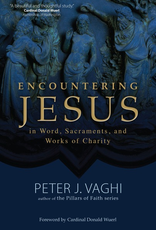 Ave Maria Press Encountering Jesus in Word, Sacraments, and Works of Charity, by Peter Vaghi (paperback)