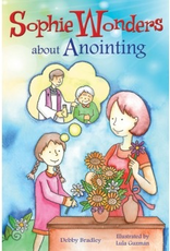 Liguori Sophie Wonders About Anointing, by Debby Bradley (paperback)
