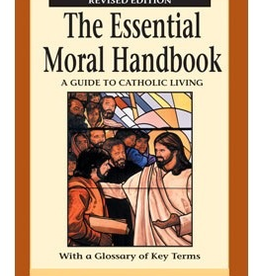 Liguori The Essential Moral Handbook: A Guide to Catholic Living, revised edition, by Kevin J. O'Neil and Peter Black (paperback)