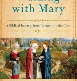 Random House Walking with Mary: A Biblical Journey from Nazareth to the Cross, by Edward Sri (hardcover)