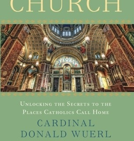Random House The Church: Unlocking the Secrets to the Places Catholics Call Home, by Cardinal Donald Wuerl and Mike Aquilina (hardcover)