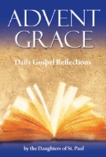 Pauline Advent Grace:  Daily Gospel Reflections, by the Daughters of St. Paul (paperback)