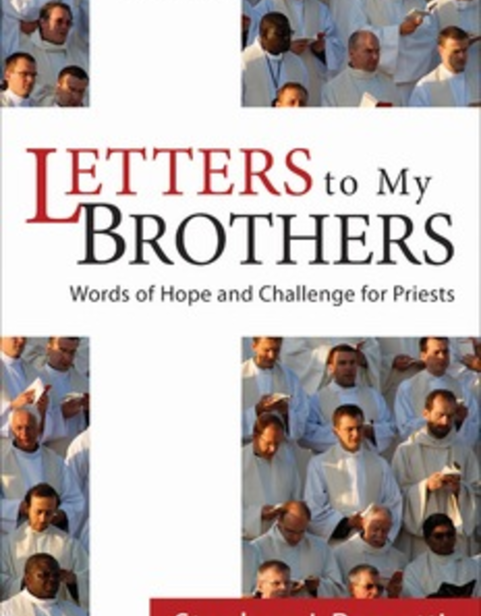 Ave Maria Press Letters to my Brothers:  Words of Hope and Challenge for Priests, by Stephen Rossetti (paperback)