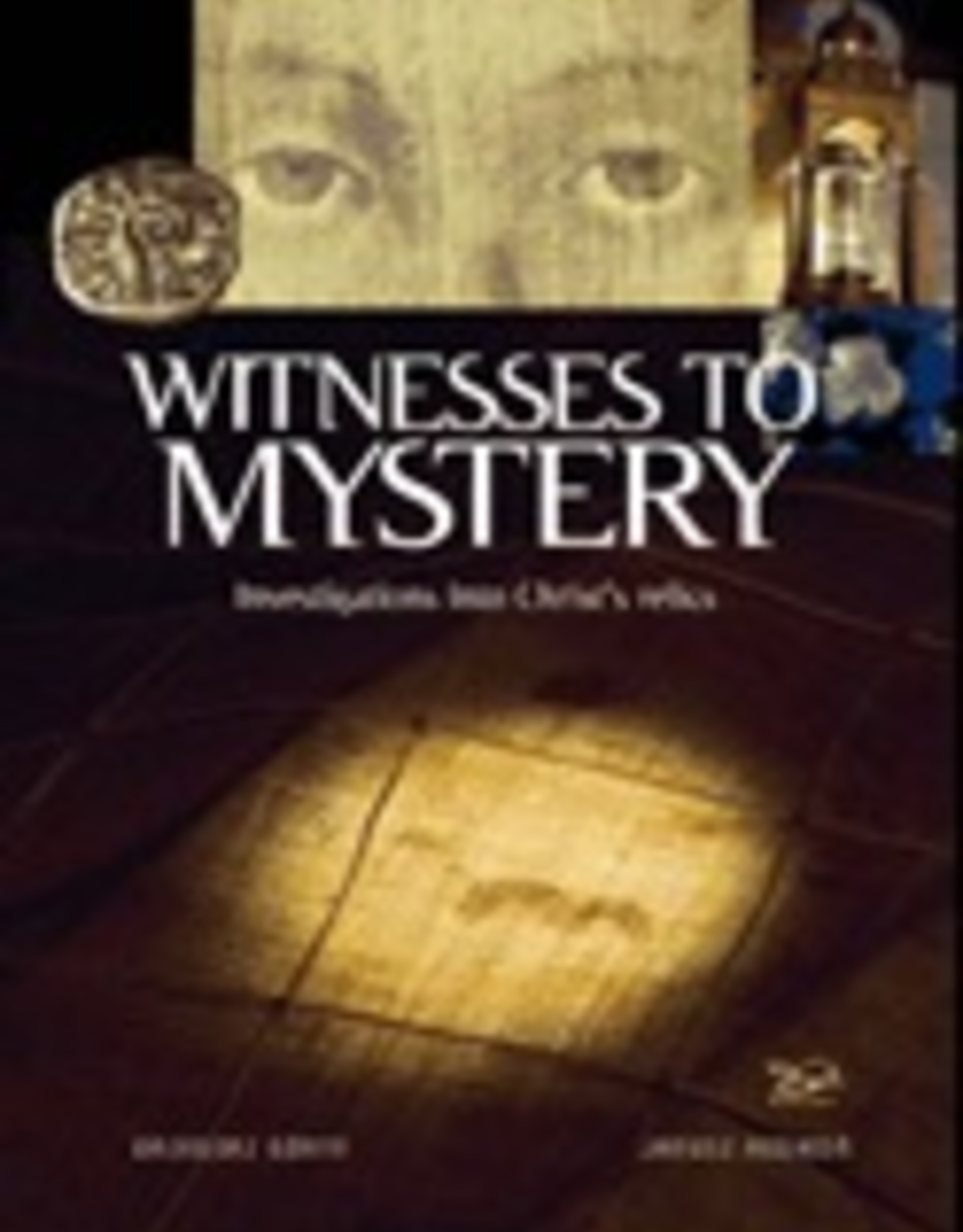Ignatius Press Witnesses to Mystery:  Investigations into Christ's Relics, by Grzegorz Gorny (hardcover)