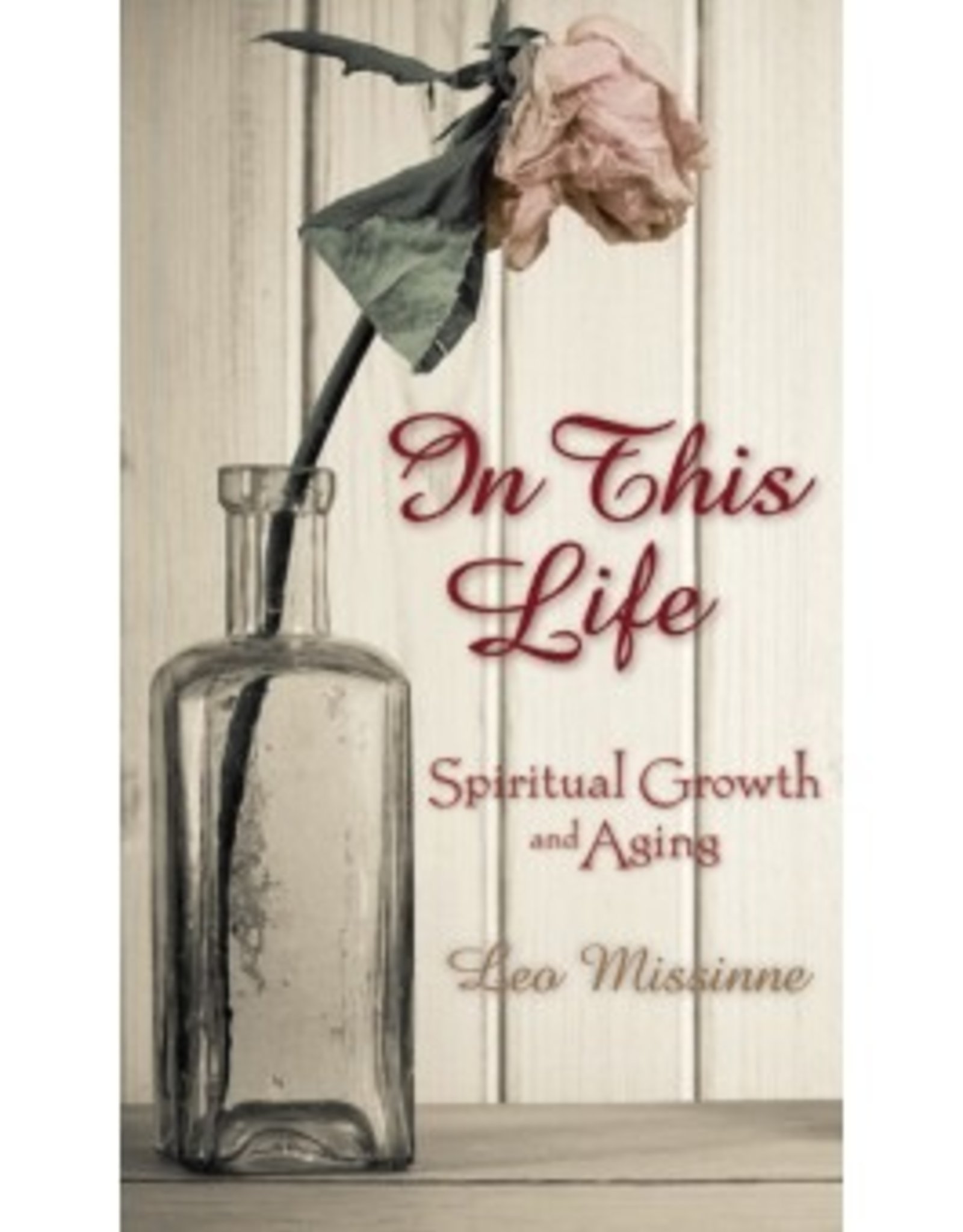 Liguori In This Life:  Spiritual Growth and Aging, by Leo Missinne (paperback)