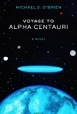 Ignatius Press Voyage to Alpha Centauri:  A Novel, by Michael O'Brien (hardcover)