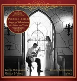Mirabilis Records In Dulci Jubilo: Songs of Christmas for Guitar and Voice, by Kevin & Rachel McCormick (CD)