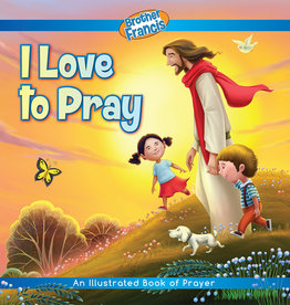 Brother Francis I Love to Pray (padded hardcover)