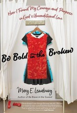 Ave Maria Press Be Bold in the Broken:  How I  Found My Courage and Purpose in God's Unconditional Love, by Mary Lenaburg (paperback)