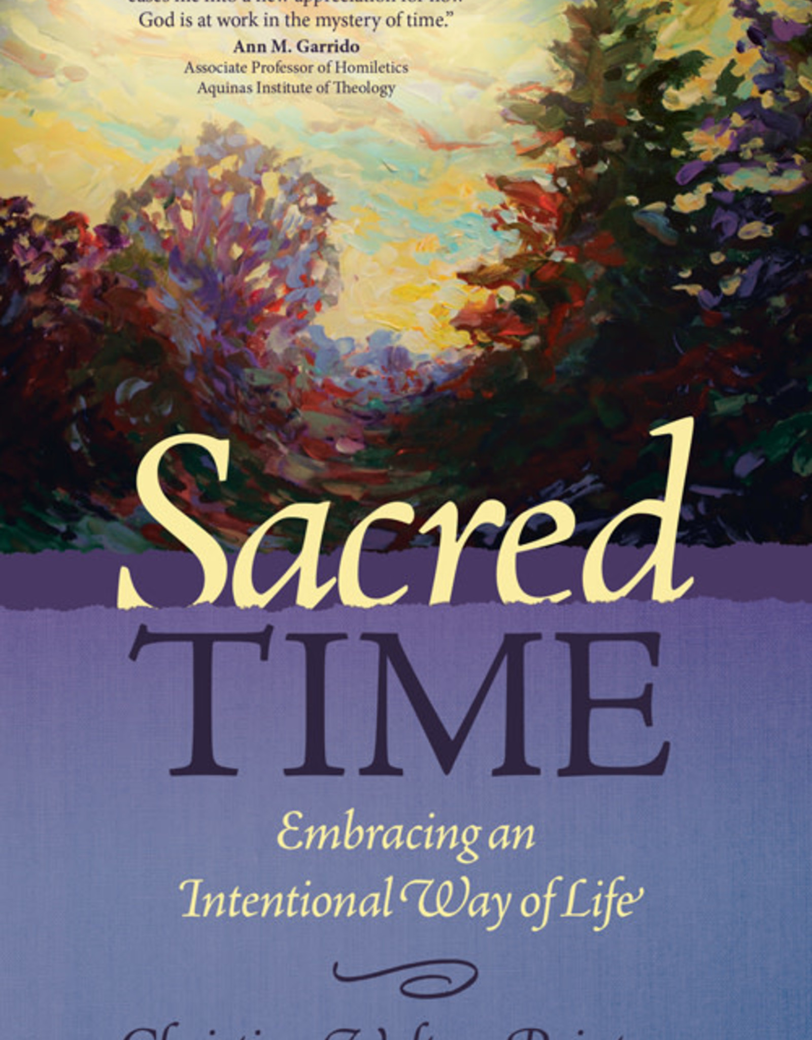 Ave Maria Press Sacred Time:  Embracing an Intentional Way of Life, by Christine Paintner (paperback)