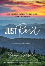Just Rest:  Receiving God's Renewing Presence in the Deserts of Your Life; A Study of the Exodus, by Sonja Corbitt (paperback)