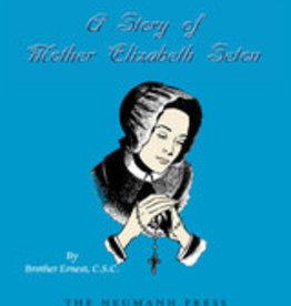 A Story of Mother Elizabeth Seton, by Brother Ernest (paperback)