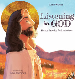 Listening for God:  Silent Practices for Little Ones, by Katie Warner (hardcover))