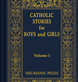 Catholic Stories for Boys and Girls, by Neumann Press (hardcover)