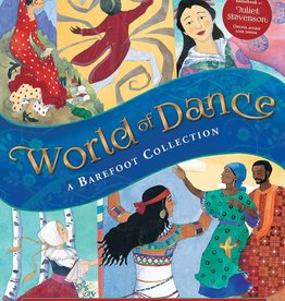 Barefoot Books World of Dance: A Barefoot Collection picture book