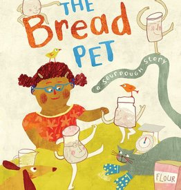 Barefoot Books The Bread Pet: A Sourdough Story picture book