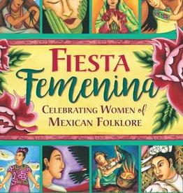 Barefoot Books Fiesta Femenina: Celebrating Women of Mexican Folklore book