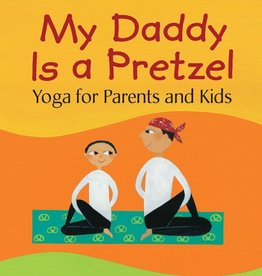 Barefoot Books My Daddy is a Pretzel: Yoga for Parents and Kids picture  book