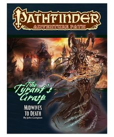 Paizo, Inc. - PZO Pathfinder - Adventure Path - The Tyrant's Grasp: Midwives to Death (Part 6)
