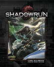 Catalyst Game Labs - CYT CLEARANCE Shadowrun: Core Rulebook - 5th Edition (DOMESTIC ONLY)
