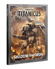 Games Workshop - GAW Adeptus Titanicus: Shadow and Iron - Campaign Expansion
