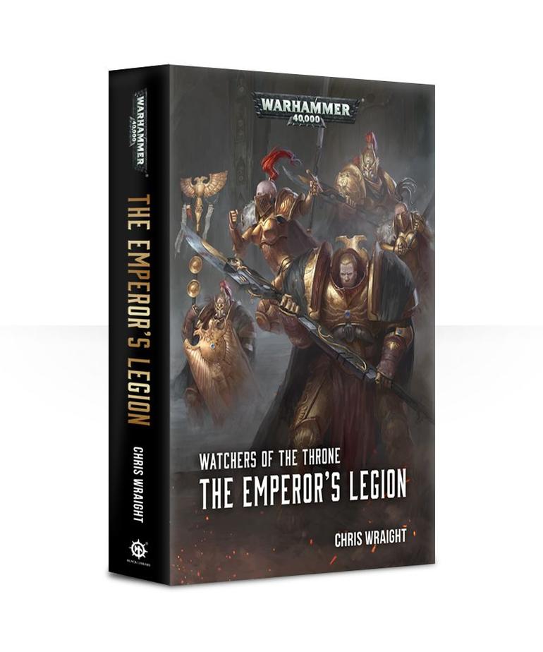 Games Workshop - GAW Black Library - Warhammer 40K - Watchers of the Throne - The Emperor's Legion