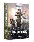 Games Workshop - GAW Black Library - Warhammer 40K -  Traitor Rock - A Minka Lesk Novel NO REBATE
