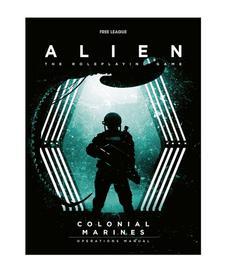 Alien RPG - Colonial Marines - Operation Manual