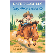 Candlewick Press Tales from Deckawoo Drive #1 Leroy Ninker Saddles Up