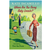 Candlewick Press Tales From Deckawoo Drive #3 Where Are You Going Baby Lincoln?