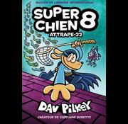 Scholastic Super Chien : N° 8 - Attrape-22