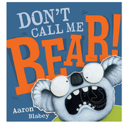 Scholastic Don't Call Me Bear!