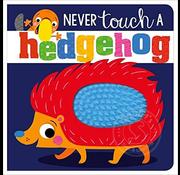 Make Believe Ideas Never Touch a Hedgehog!