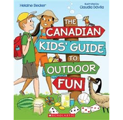 Scholastic A Canadian Kid's Guide to Outdoor Fun