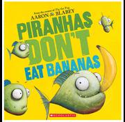 Scholastic Piranhas Don't Eat Bananas!
