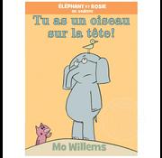 Scholastic Éléphant et Rosie : Tu as un oiseau sur la tête!