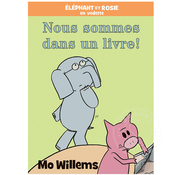 Scholastic Éléphant et Rosie : Nous sommes dans un livre!