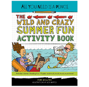 Penguin All You Need is a Pencil The Wild and Crazy Summer Fun Activity Book
