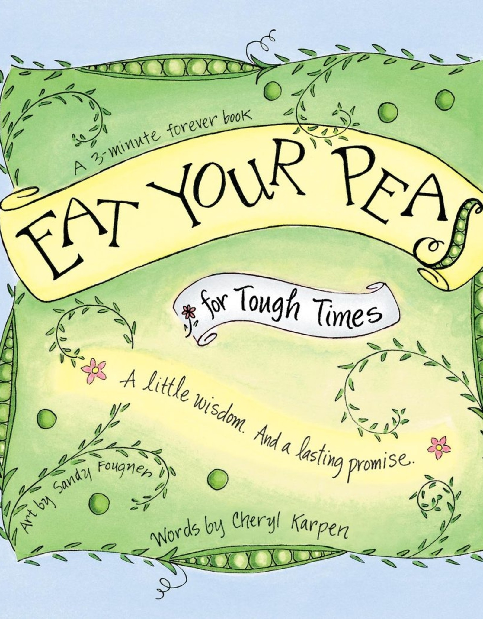Gently Spoken Eat Your Peas for Tough Times