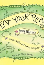 Gently Spoken Eat Your Peas for My Mother