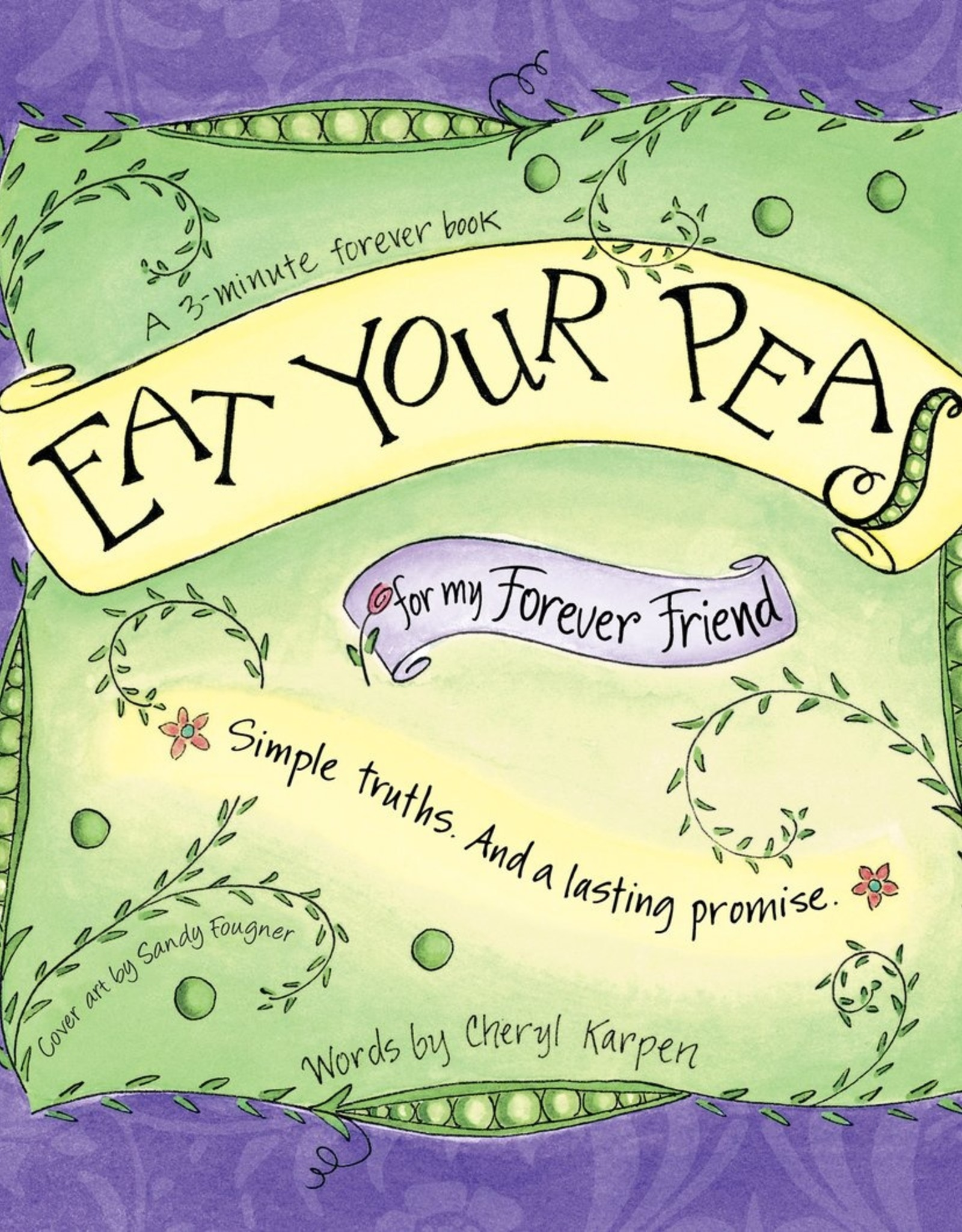 Eat Your Peas for My Forever Friend