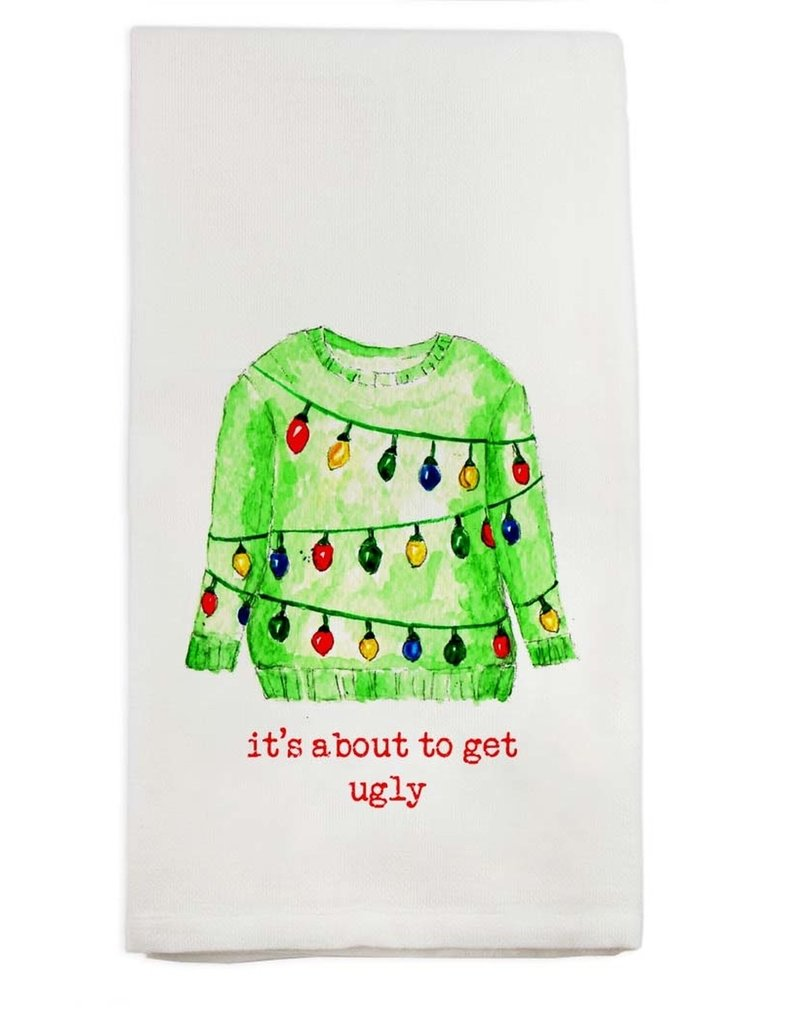 It's About to Get Ugly Tea Towel