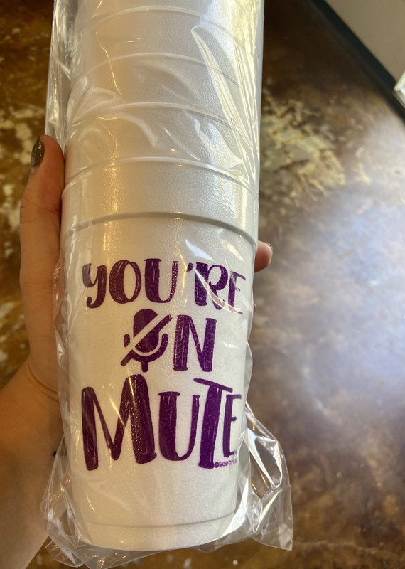 You're On Mute Cups | Styro