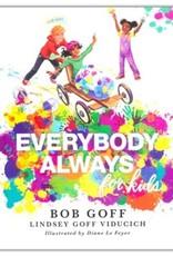 Everybody Always For Kids