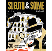 Chronicle Books Sleuth & Solve: 20 Mind-Twisting Mysteries